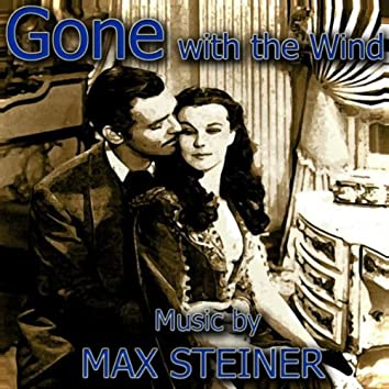 Max Steiner - Music From 'Gone With The Wind'