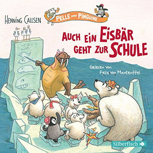 Auch ein Eisbär geht zur Schule     Pelle und Pinguine 2              Written by:                                                                                                                                 Henning Callsen                               Narrated by:                                                                                                                                 Felix von Manteuffel                      Length: 1 hr and 23 mins     Not rated yet     Overall 0.0
