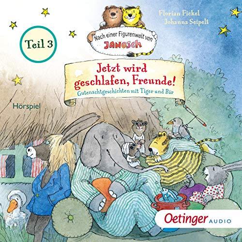 Jetzt wird geschlafen, Freunde! Gutenachtgeschichten mit Tiger und Bär 3 cover art