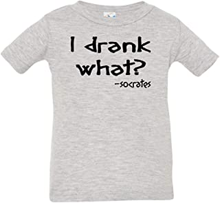 Baby's I Drank What (Socrates) Shirt