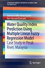 Water Quality Index Prediction Using Multiple Linear Fuzzy Regression Model: Case Study in Perak River, Malaysia