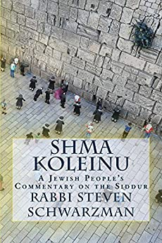 Shma Koleinu: A Jewish People's Commentary on the Siddur by [Steven Schwarzman]