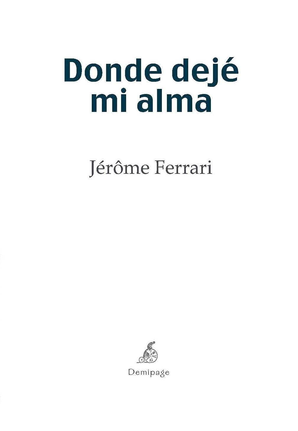 預言者青シガレットDonde dejé mi alma: Novela histórica (Narrativa (demipage)) (Spanish Edition)