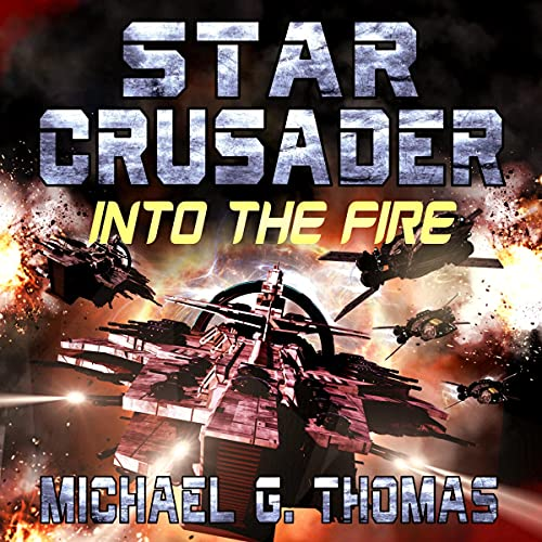 Into the Fire Audiobook By Michael G. Thomas cover art