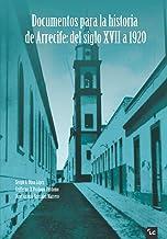 Documentos para la historia de Arrecife: del siglo XVIII a 1920 (Spanish Edition)