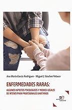 ENFERMEDADES RARAS: ALGUNOS ASPECTOS PSICOLÓGICOS Y MÉDICO-LEGALES DE INTERÉS PARA PROFESIONALES SANITARIOS