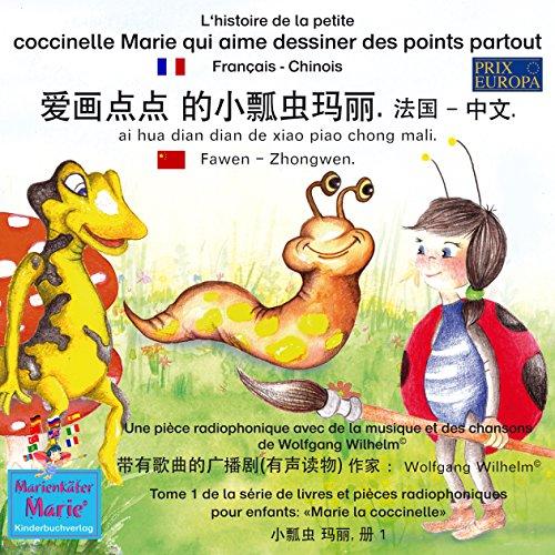 L'histoire de la petite coccinelle Marie qui aime dessiner des points partout. Français - Chinois audiobook cover art