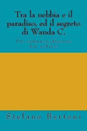 Tra la nebbia e il paradiso, ed il segreto di Wanda c.