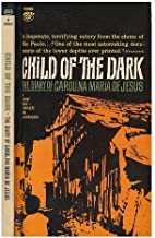 Child of the dark : the diary of Carolina Maria de Jesus. Translated from the Portuguese by David St. Clair