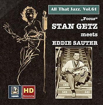 All That Jazz, Vol. 61: Stan Getz Meets Eddie Sauter – Focus (Remastered 2016)