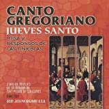 Canto Gregoriano Jueves Santo: Misa y responsos de las tinieblas