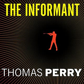 The Informant     A Butcher's Boy Novel              By:                                                                                                                                 Thomas Perry                               Narrated by:                                                                                                                                 Michael Kramer                      Length: 10 hrs and 36 mins     1,206 ratings     Overall 4.4