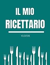 Il mio ricettario: Quaderno di ricette personalizzate (Italian Edition)