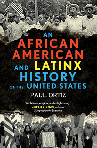 Compare Textbook Prices for An African American and Latinx History of the United States REVISIONING HISTORY Reprint Edition ISBN 9780807005934 by Ortiz, Paul