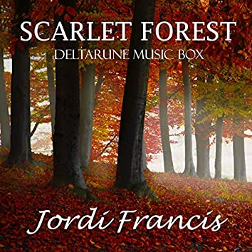 """Scarlet Forest (From """"Deltarune"""") [Music Box Version]"""
