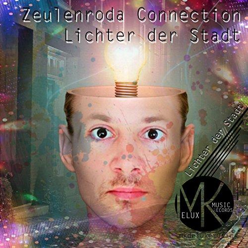 Zeulenroda Connection (Lichter Der Stadt)