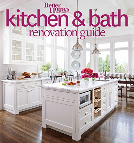 Better Homes and Gardens Kitchen and Bath Renovation Guide...