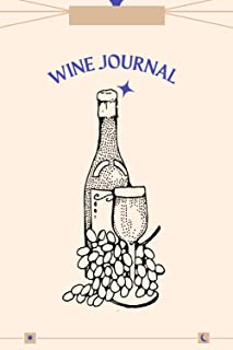 Wine Journal: A Notebook & Diary for Wine Lovers
