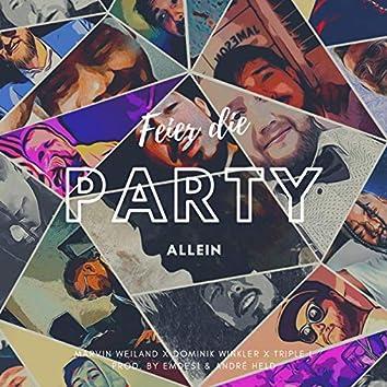 Feier die Party allein