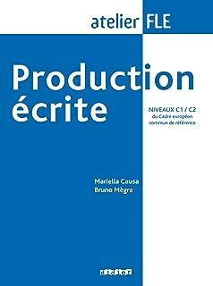 Production écrite niveaux C1/C2 -Livre (FLE)