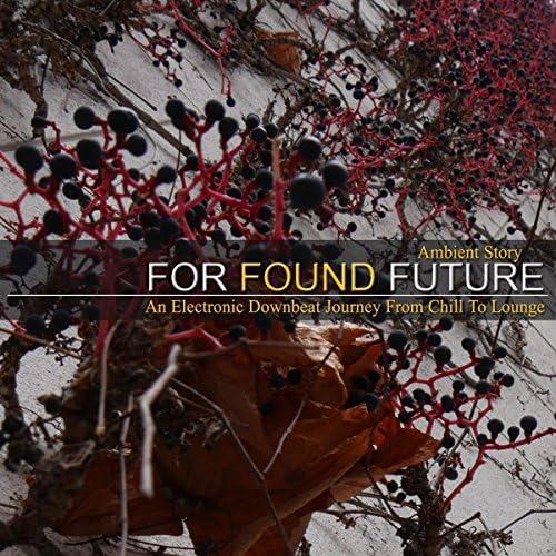 For Found Future