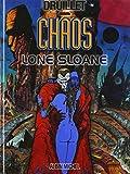 Lone Sloane, tome 4 - Chaos
