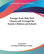 Passages from Holy Writ Chosen and Arranged for Family, Chil