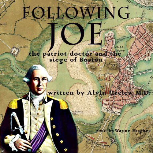 Following Joe: The Patriot Doctor and the Siege of Boston audiobook cover art