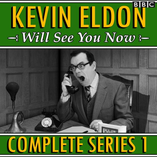 Kevin Eldon Will See You Now: The Complete Series 1 audiobook cover art