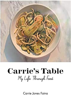 Carrie's Table: My Life Through Food