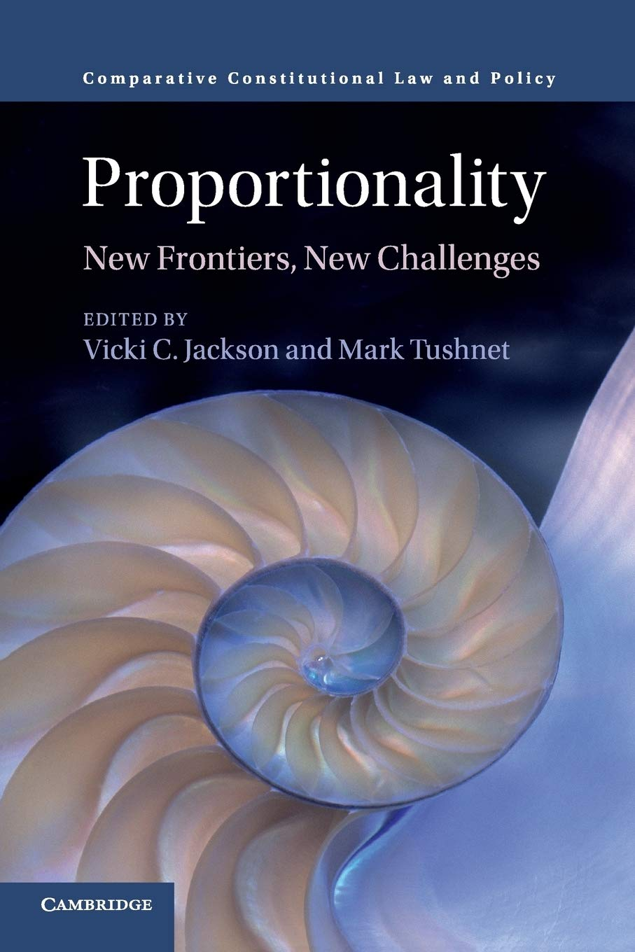 Proportionality: New Frontiers, New Challenges (Comparative Constitutional Law And Policy)