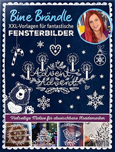 Bine Brändle XXL-Vorlagen für fantastische Fensterbilder, Vorlagenmappe mit Motiven in Orginalgröße: Vielseitige Motive für abwischbare Kreidemarker