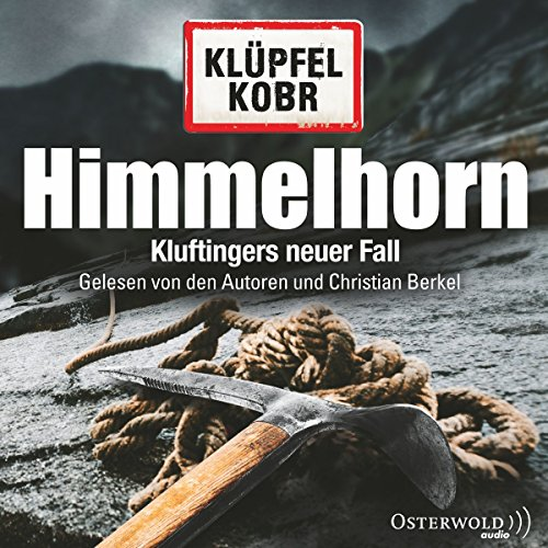 Himmelhorn     Kommissar Kluftinger 9              By:                                                                                                                                 Volker Klüpfel,                                                                                        Michael Kobr                               Narrated by:                                                                                                                                 Christian Berkel,                                                                                        Volker Klüpfel,                                                                                        Michael Kobr                      Length: 14 hrs and 56 mins     16 ratings     Overall 4.6