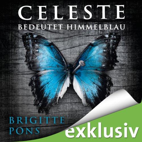Celeste bedeutet Himmelblau (Frank Liebknecht 1) Titelbild