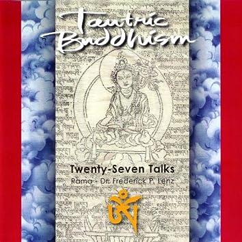 Tantric Buddhism: 27 Talks on Buddhism