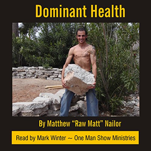 Dominant Health: The Nutrition and Lifestyle Guide to Powerful, Optimum Health audiobook cover art