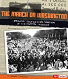 The March on Washington: A Primary Source Exploration of the Pivotal Protest (We Shall Overcome)