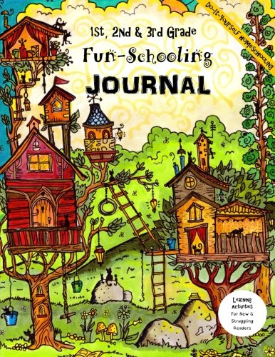 1st, 2nd & 3rd Grade Fun-Schooling Journal - Do-It-Yourself Homeschooling: Learning Activities for N