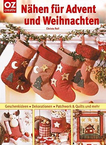 Nähen für Advent und Weihnachten: Geschenkideen, Dekorationen, Patchwork & Quilts
