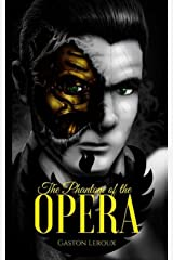 The Phantom of the Opera-Original Edition(Annotated) Kindle Edition