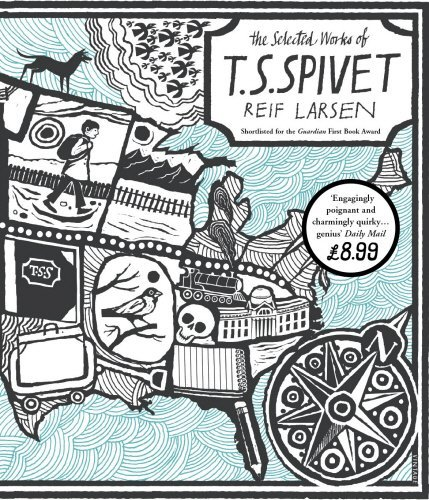 The Selected Works of T.S. Spivet by Reif Larsen(1905-07-02)