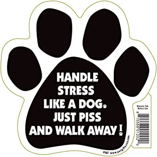 Handle Stress Like A Dog. Just Piss And Walk Away Pet Magnet
