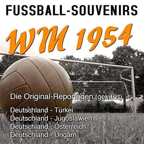 Fussball-Souvenirs: WM 1954                   By:                                                                                                                                 N.N.                               Narrated by:                                                                                                                                 div.                      Length: 20 mins     Not rated yet     Overall 0.0