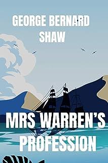 George Bernard Shaw MRS WARREN'S PROFESSION: Classic Literary Play Story