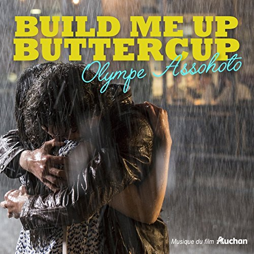 Build Me up Butter Cup (Original Commercial Soundtrack) [From the Auchan