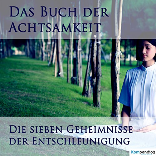 Buch der Achtsamkeit     Die sieben Geheimnisse der Entschleunigung              By:                                                                                                                                 Robert Sasse,                                                                                        Yannick Esters                               Narrated by:                                                                                                                                 Jens Zange                      Length: 16 mins     Not rated yet     Overall 0.0