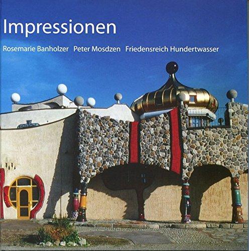Impressionen: Rosemarie Banholzer Peter Mosdzen Friedensreich Hundertwasser