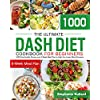 The Ultimate Dash Diet Cookbook for Beginners: 1000-Day Healthy Recipes and 4-Week Meal Plan to Help You Lower Blood Pressure (English Edition)
