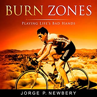 Burn Zones     Playing Life's Bad Hands              By:                                                                                                                                 Jorge P. Newbery                               Narrated by:                                                                                                                                 Larry Wayne                      Length: 5 hrs and 44 mins     11 ratings     Overall 4.3