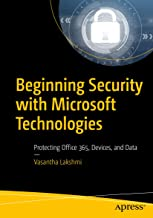 Beginning Security with Microsoft Technologies: Protecting Office 365, Devices, and Data (English Edition)